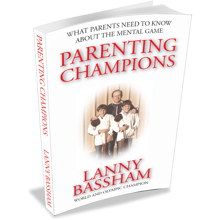 Parenting Champions By Lanny Bassham