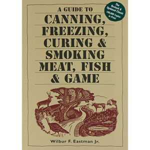 Canning, Freezing, Curing & Smoking Of Meat, Fish & Game Book