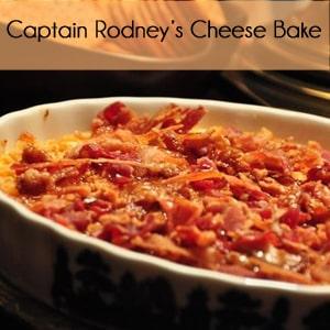 Captain Rodney's Cheese Bake Recipe