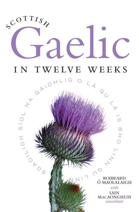 Scottish Gaelic in 12 Weeks - with three CD's