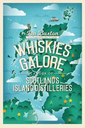 Whiskies Galore - A Tour of Scotland's Island Distilleries