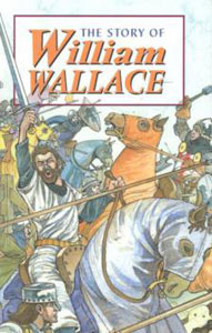 SALE The Story Of William Wallace