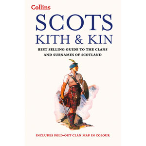 Scots Kith & Kin - Guide to Clans and Surnames of Scotland