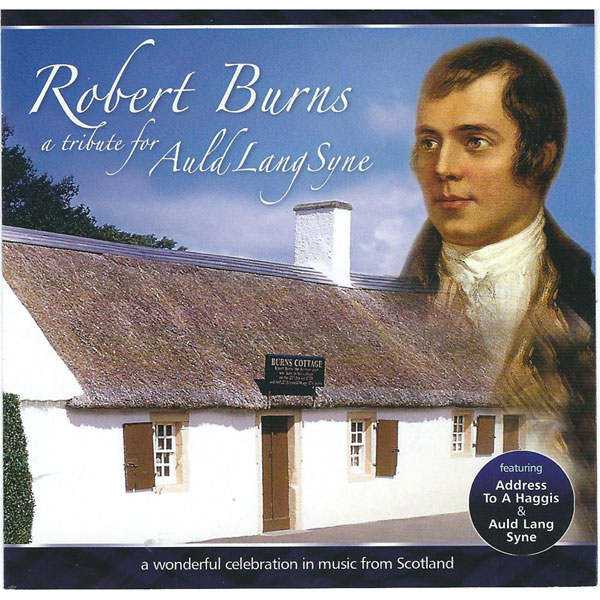 Robert Burns - A Tribute to Auld Lang Syne Music CD