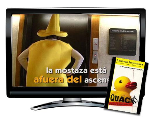 Quack!™ Positional Prepositions Spanish Video