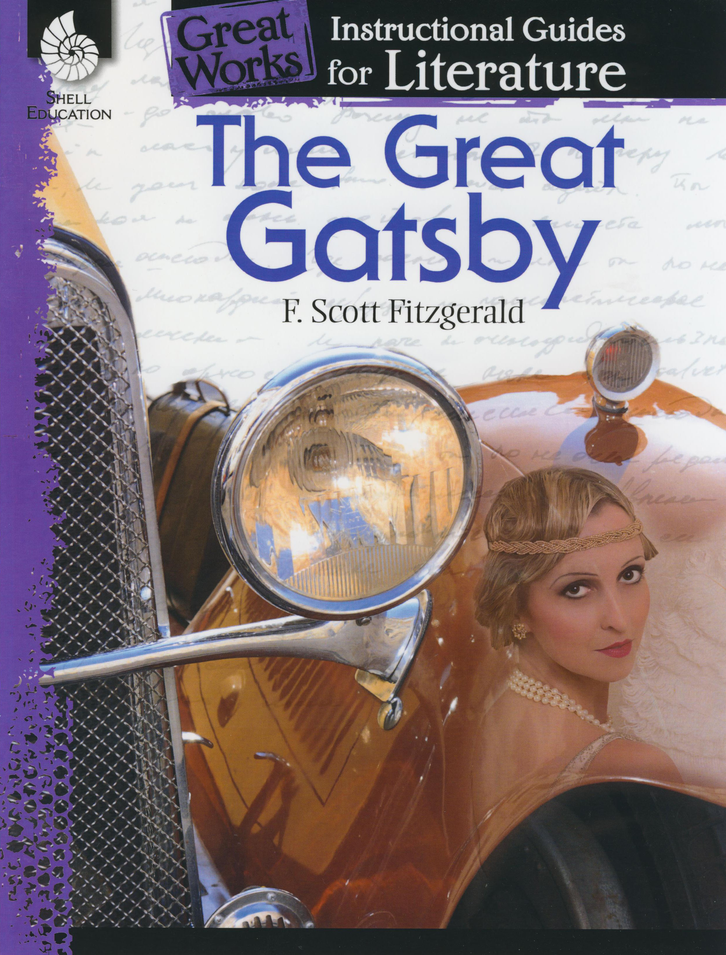 Great Works Instructional Guide for Literature: The Great Gatsby