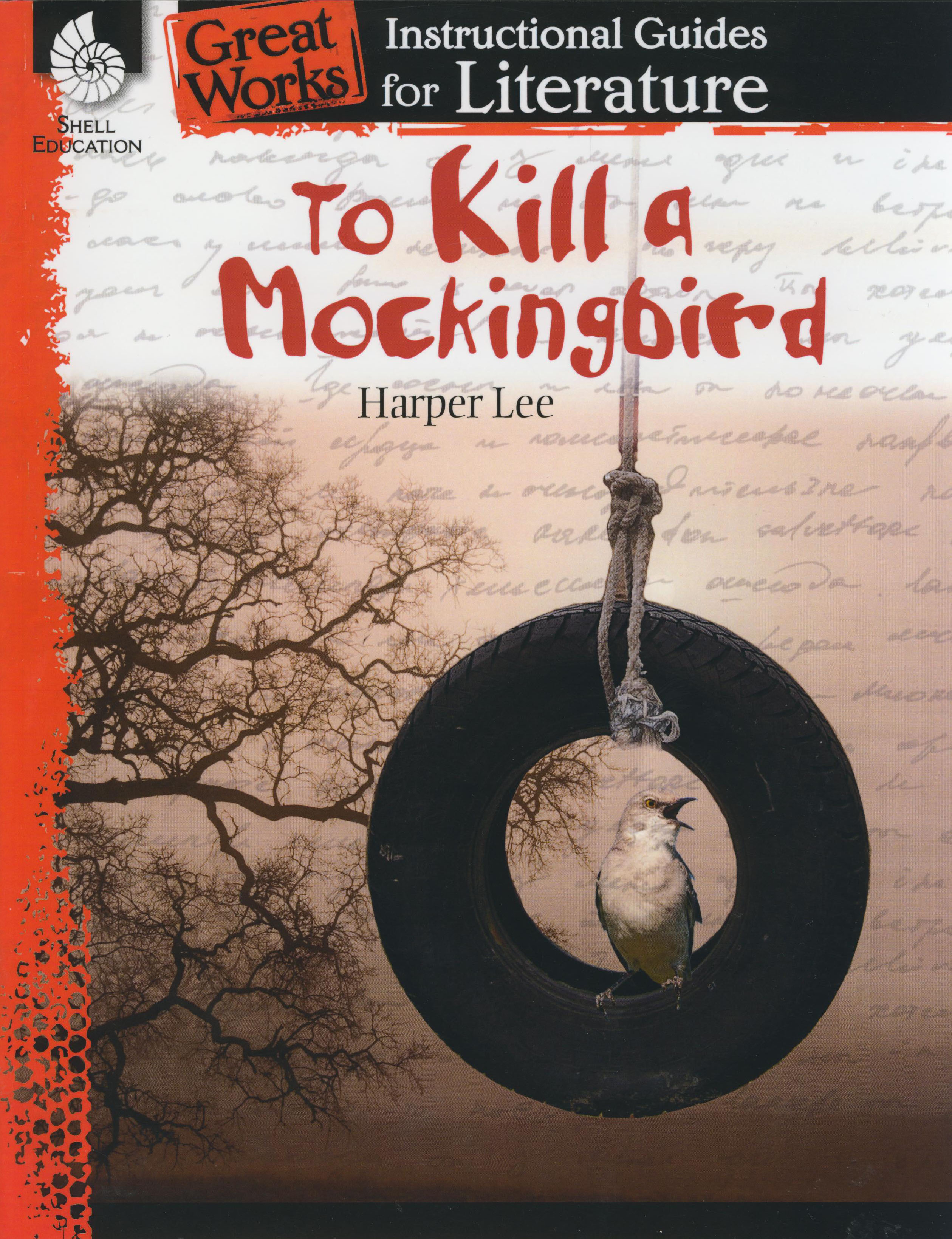 Great Works Instructional Guide for Literature: To Kill a Mockingbird