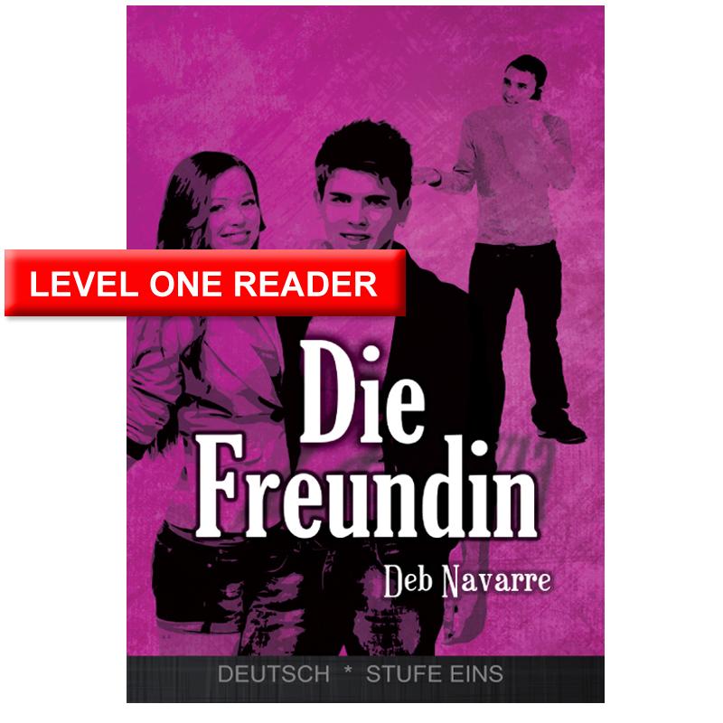 Die Freundin German Level 1 Reader