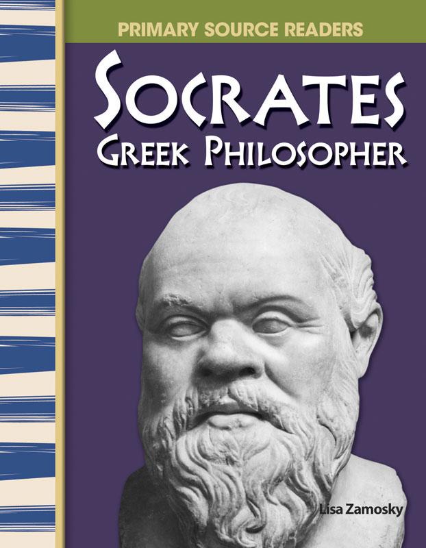 Socrates: Greek Philosopher Primary Source Reader