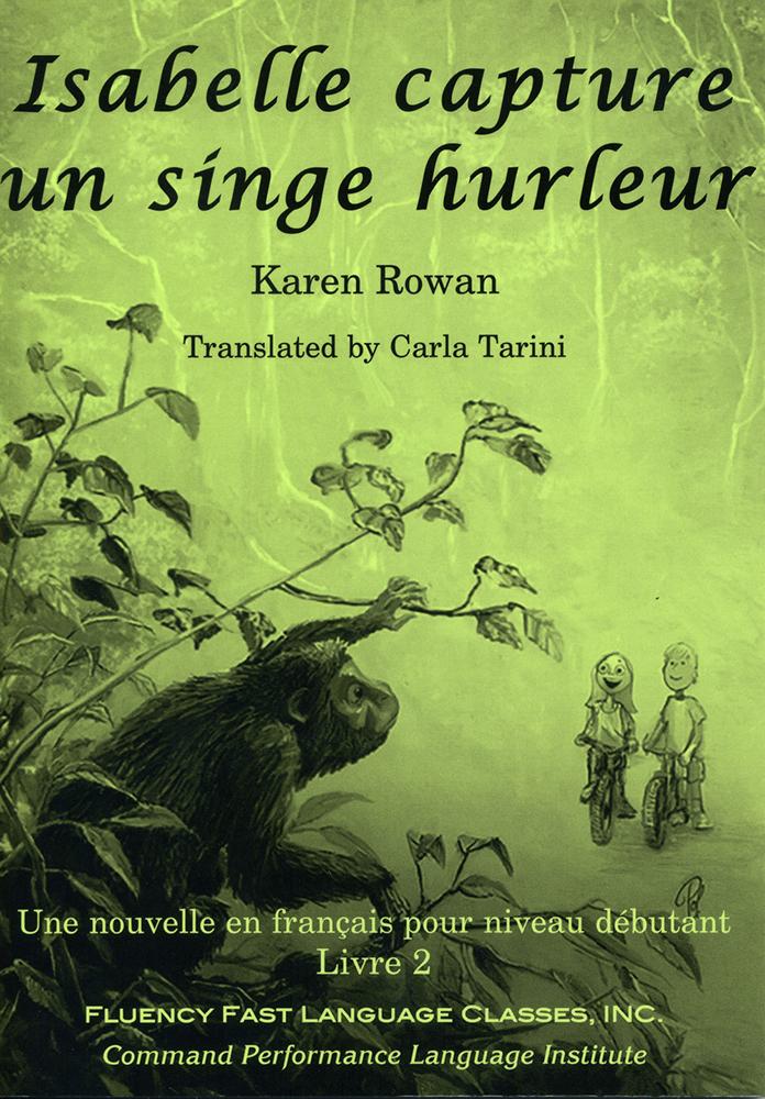 Isabelle capture un singe hurleur French Level 2 Reader
