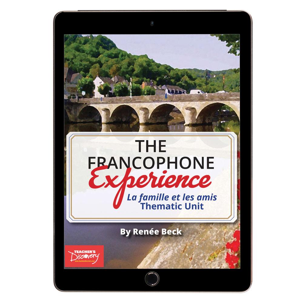 The Francophone Experience: La famille et les amis Thematic Unit - DIGITAL RESOURCE DOWNLOAD