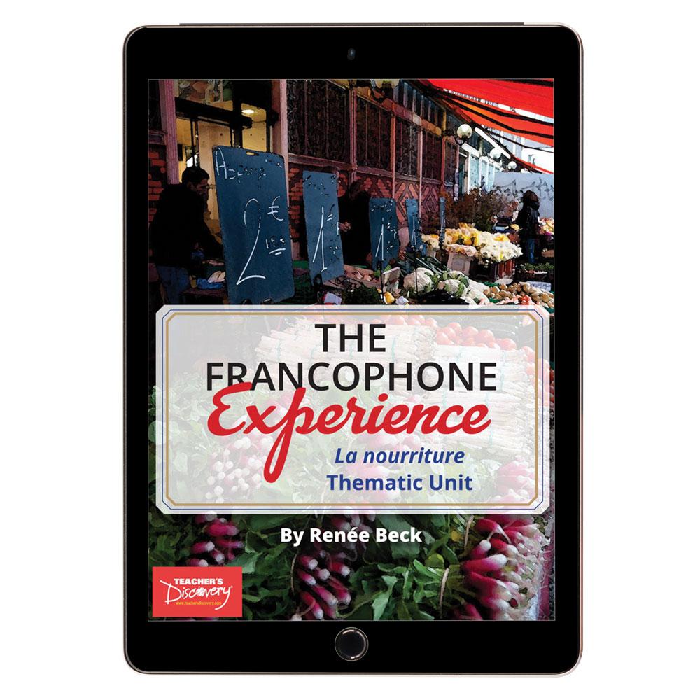 The Francophone Experience: La nourriture Thematic Unit - DIGITAL RESOURCE DOWNLOAD