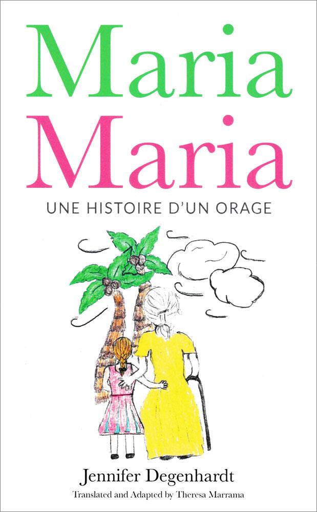 Maria Maria : une histoire d'un orage French Level 2 Reader