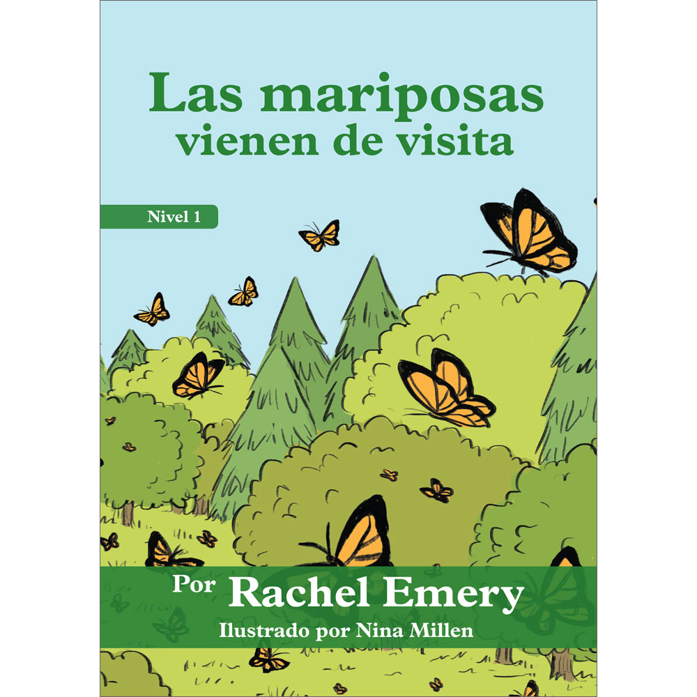 Las mariposas vienen de visita Spanish Level 1 Student Reader