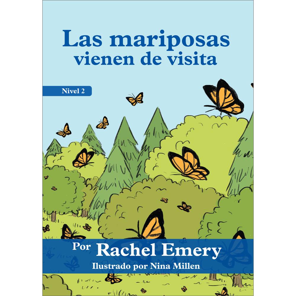 Las mariposas vienen de visita Spanish Level 2 Student Reader