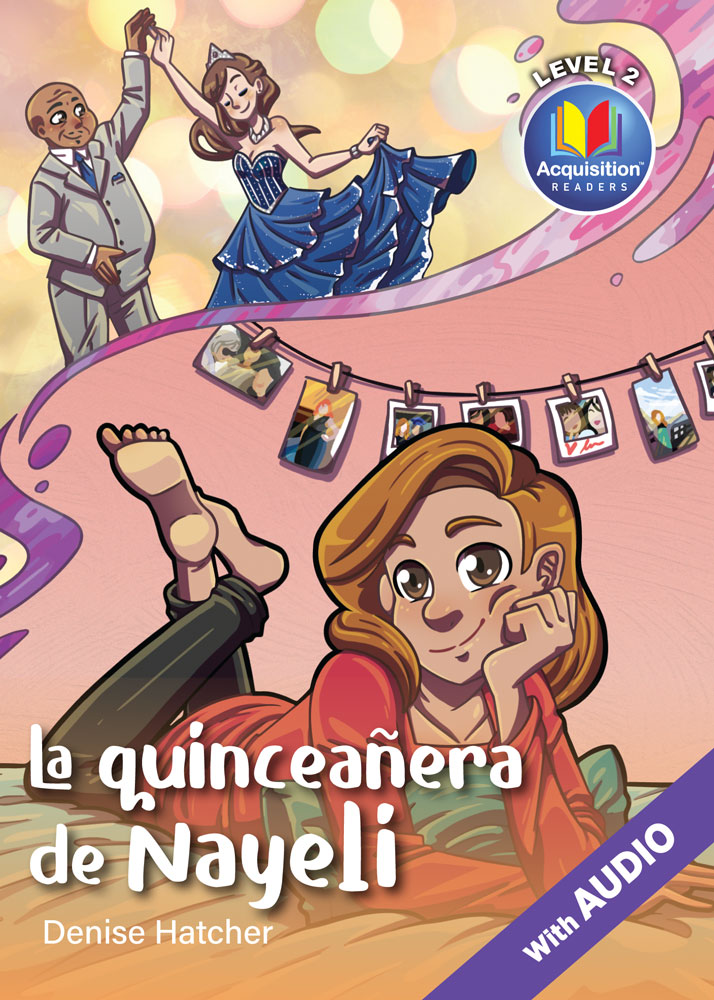 La quinceañera de Nayeli Spanish Level 2 Acquisition™ Reader
