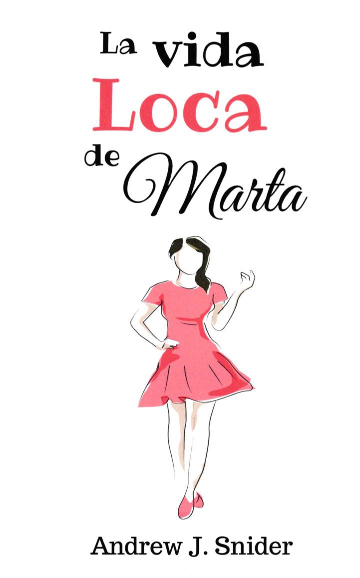 La vida loca de Marta Spanish Level 2 Reader