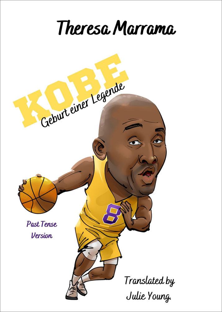 Kobe: Geburt einer Legende (Past Tense) German Level 2–3 Reader