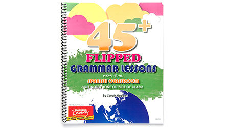 45+ Flipped Grammar Lessons for the Spanish Classroom Book