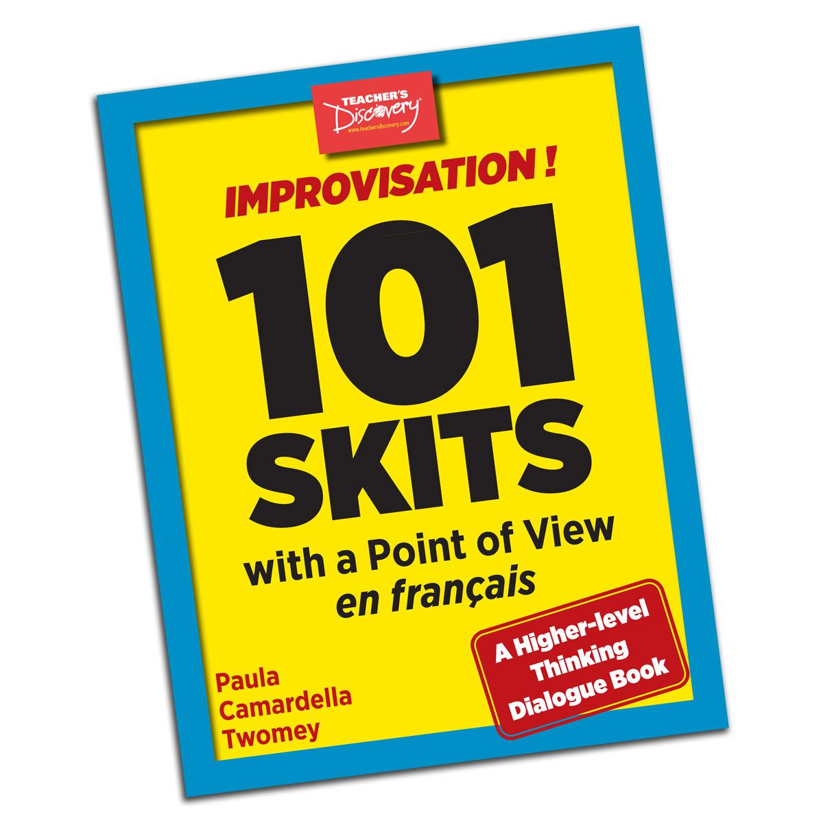 Improvisation ! 101 Skits with a Point of View en français Book