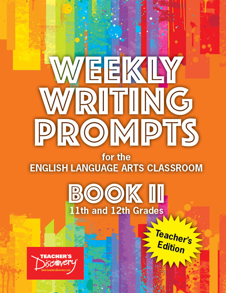 Weekly Writing Prompts for the English Language Arts Classroom Book II