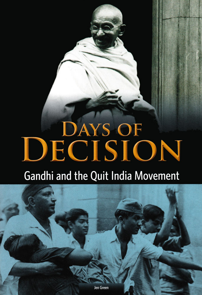 Days of Decision: Gandhi and the Quit India Movement Book (1050L)