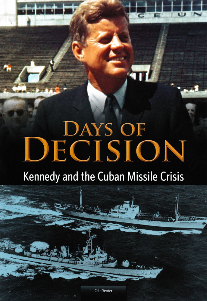 Days of Decision: Kennedy and the Cuban Missile Crisis Book (1130L)