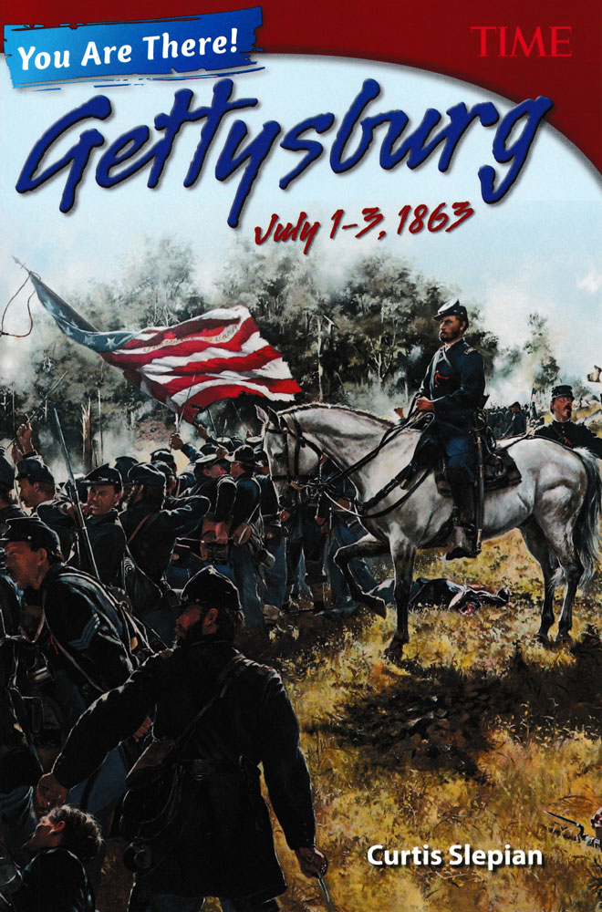 You Are There! Gettysburg July 1–3, 1863 Book (1080L)
