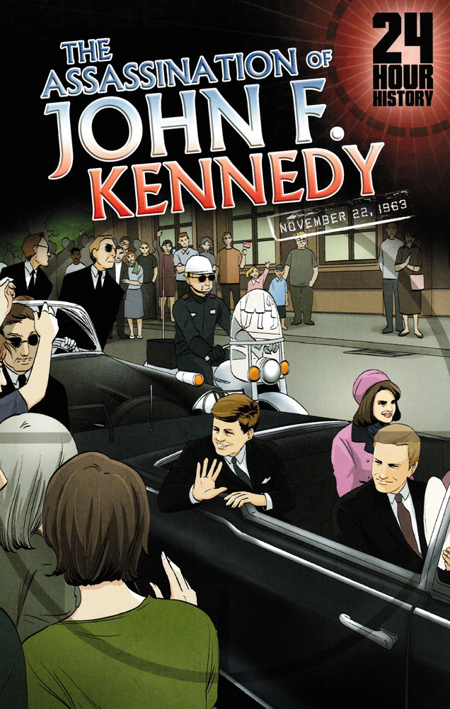 24 Hour History: The Assassination of John F. Kennedy Graphic Novel