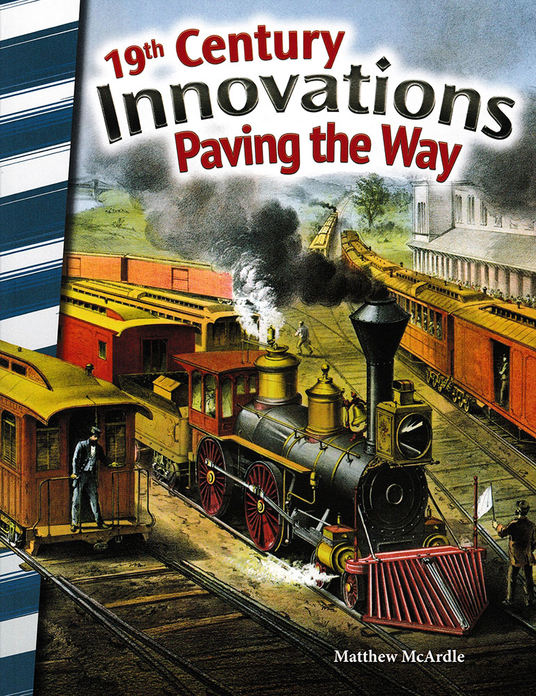 19th Century Innovations Paving the Way Reader - 19th Century Innovations Paving the Way Reader - Print Book