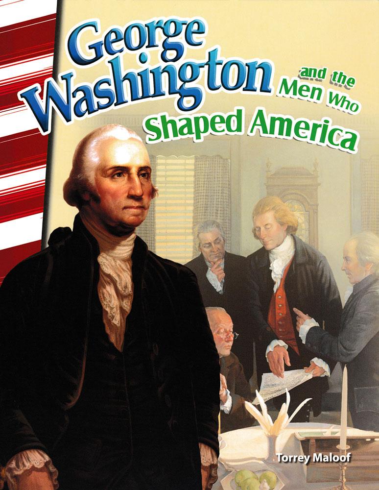 George Washington and the Men Who Shaped America Biography Reader - George Washington and the Men Who Shaped America Biography Reader - Print Book