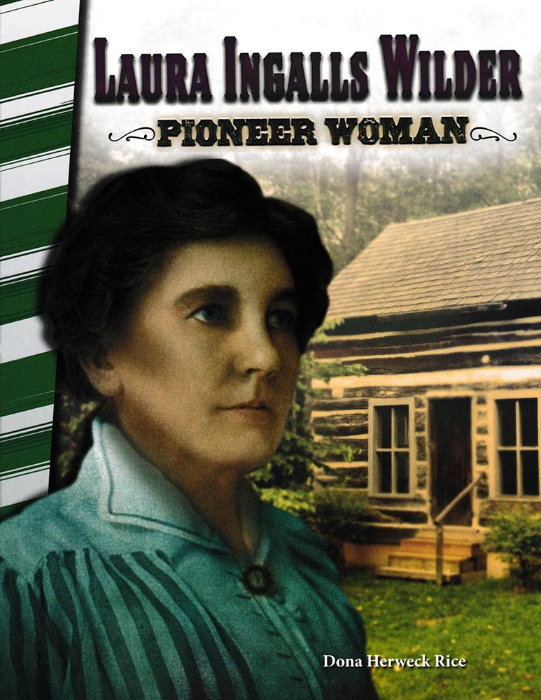 Laura Ingalls Wilder: Pioneer Woman Biography Reader