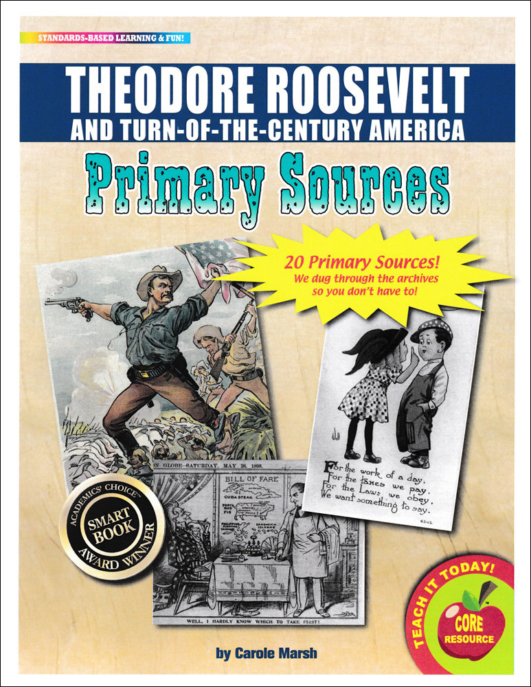 Theodore Roosevelt and Turn-of-the-Century America Primary Sources