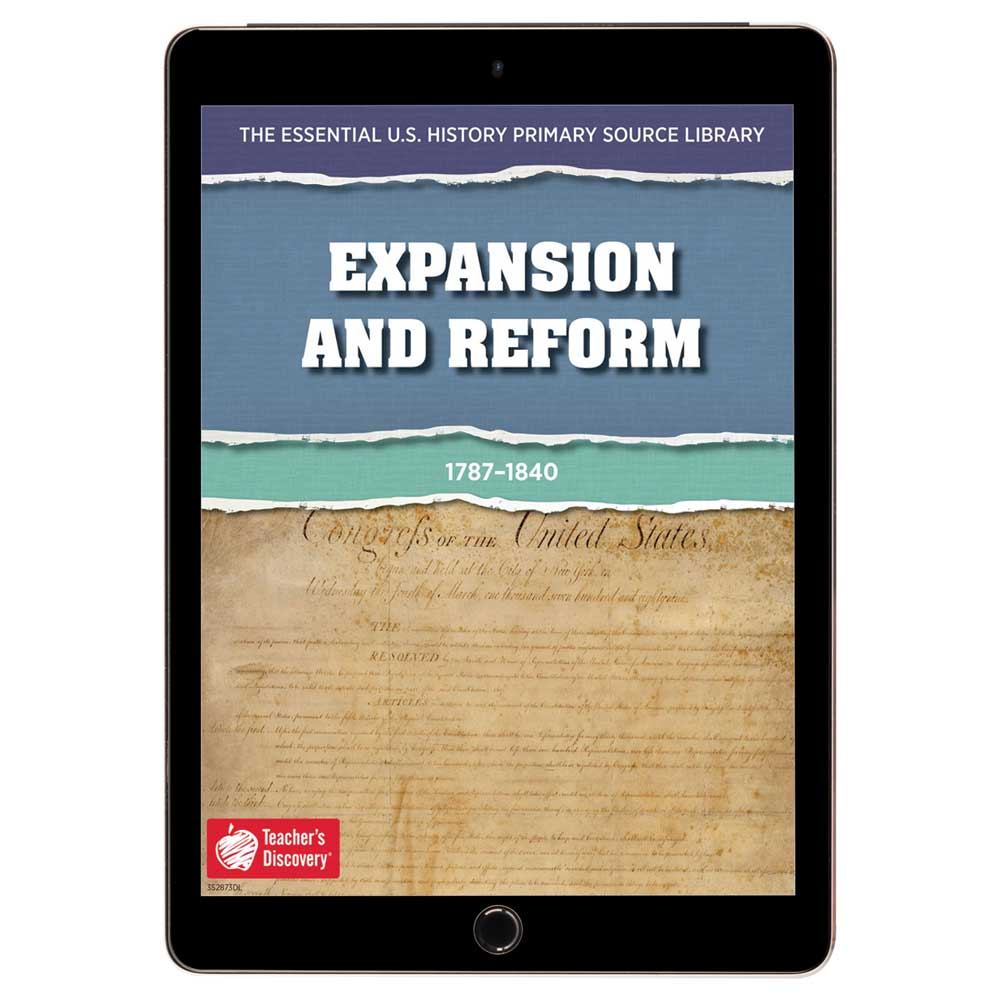 The Essential U.S. History Primary Source Library: Expansion and Reform Download