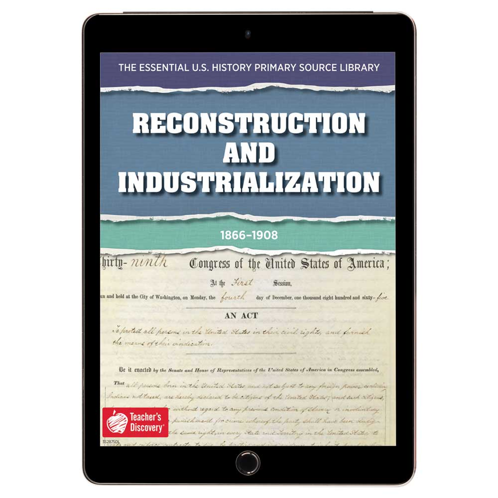 The Essential U.S. History Primary Source Library: Reconstruction and Industrialization Download