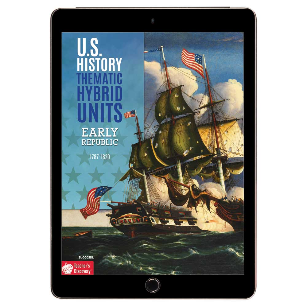 U.S. History Thematic Hybrid Unit: Early Republic Download