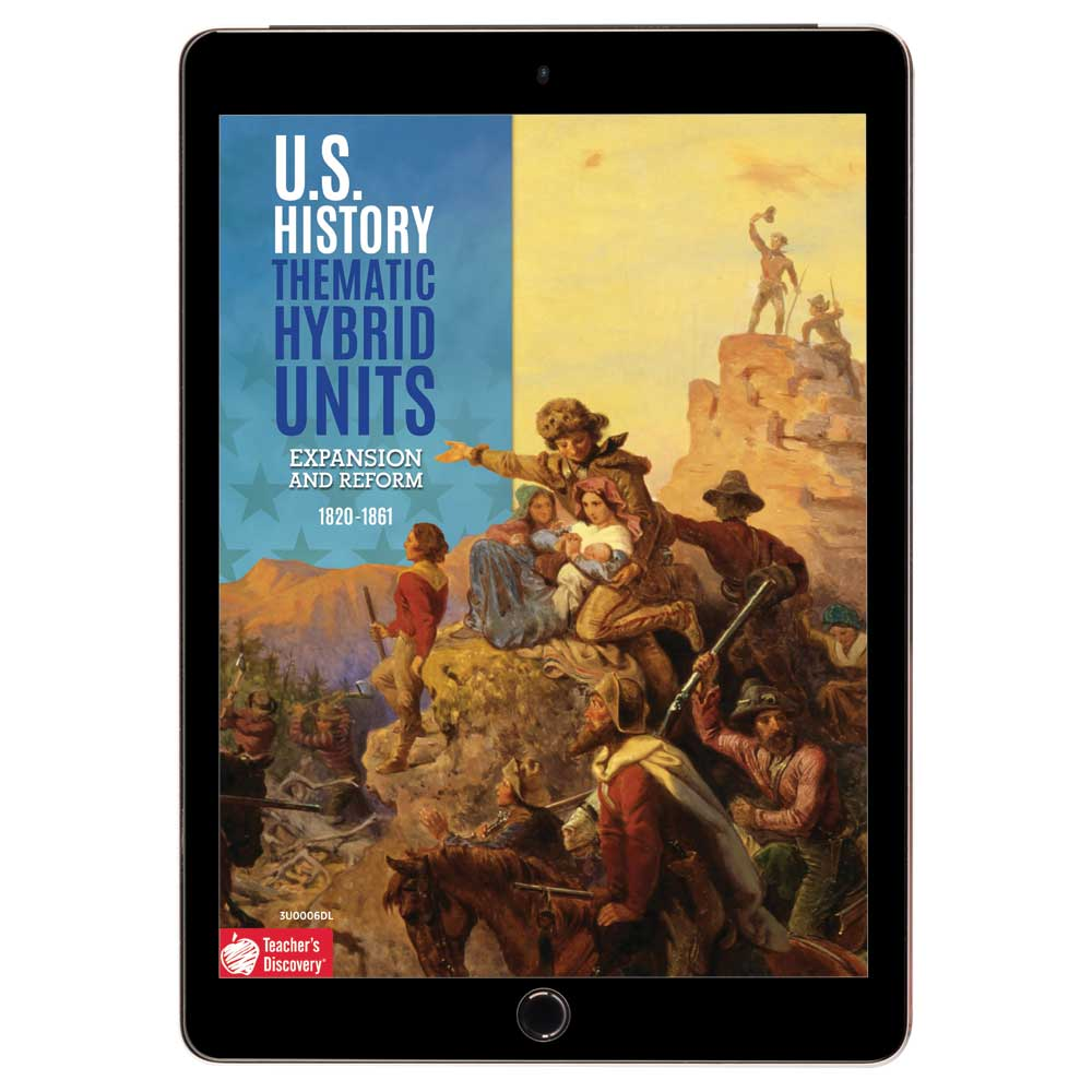 U.S. History Thematic Hybrid Unit: Expansion and Reform Download