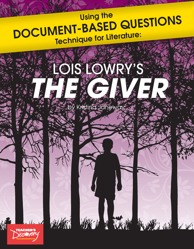 Using the Document-Based Questions Technique for Literature: Lois Lowry's The Giver Book