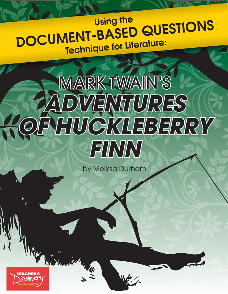 Using the Document-Based Questions Technique for Literature: Mark Twain's Adventures of Huckleberry Finn Book