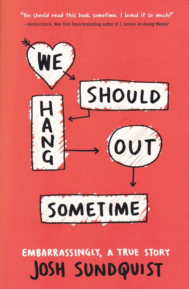We Should Hang Out Sometime: Embarrassingly, A True Story Paperback Book (830L)