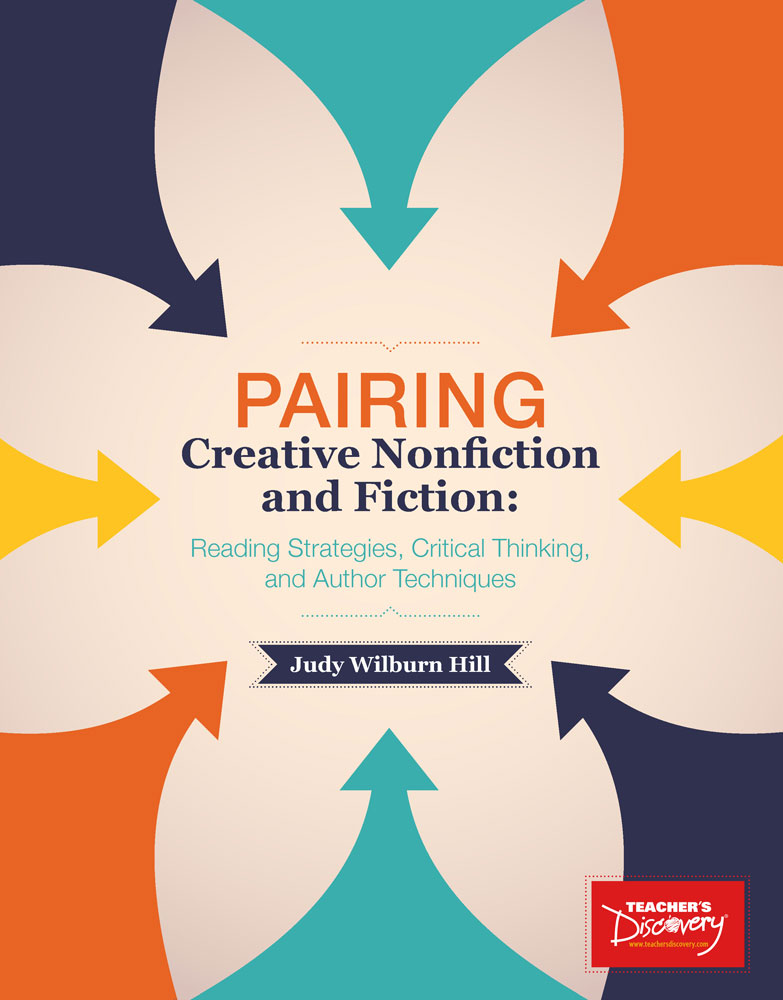 Pairing Creative Nonfiction and Fiction: Reading Strategies, Critical Thinking, and Author Techniques Book