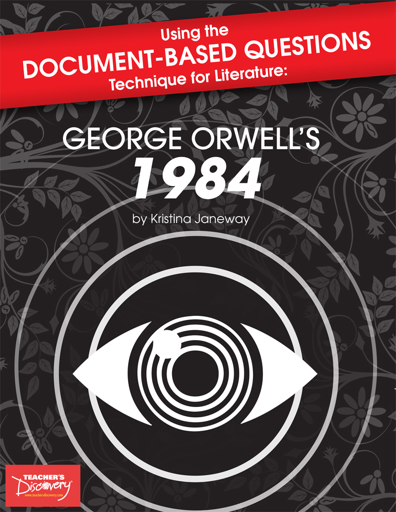 Using the Document-Based Questions Technique for Literature: George Orwell's 1984 Book