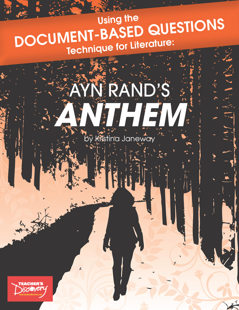 Using the Document-Based Questions Technique for Literature: Ayn Rand's Anthem Book