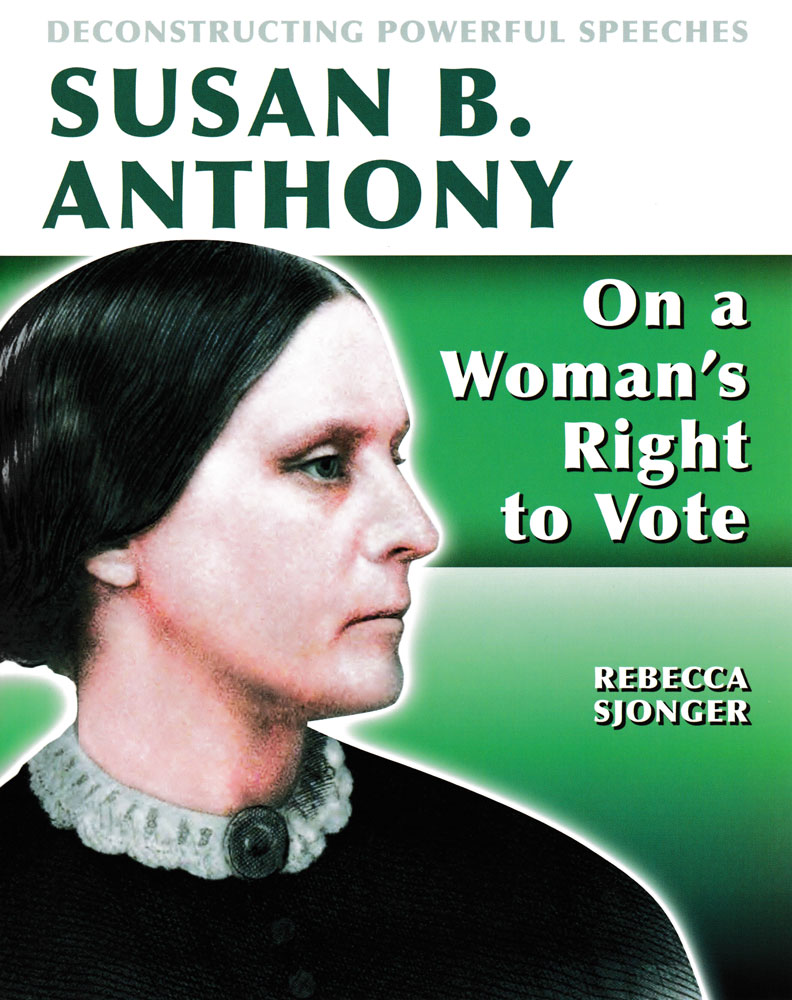 Deconstructing Powerful Speeches: Susan B. Anthony Book