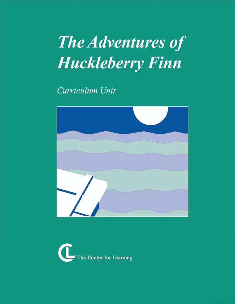 The Adventures of Huckleberry Finn Curriculum Unit