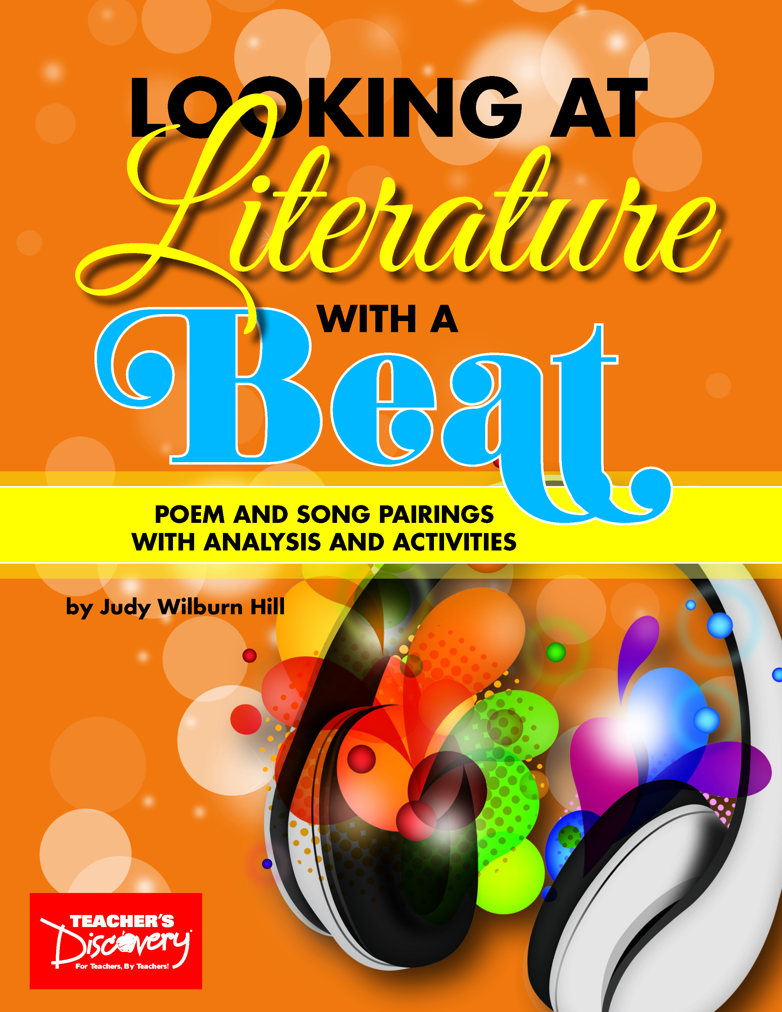 Looking at Literature with a Beat: Poem and Song Pairings Analysis and Activities Book
