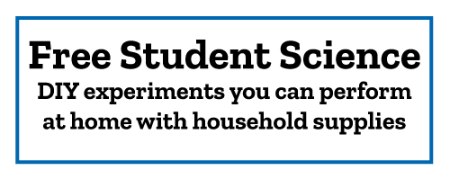 Free Student Science Check out these DIY experiments you can perform at home with household supplies