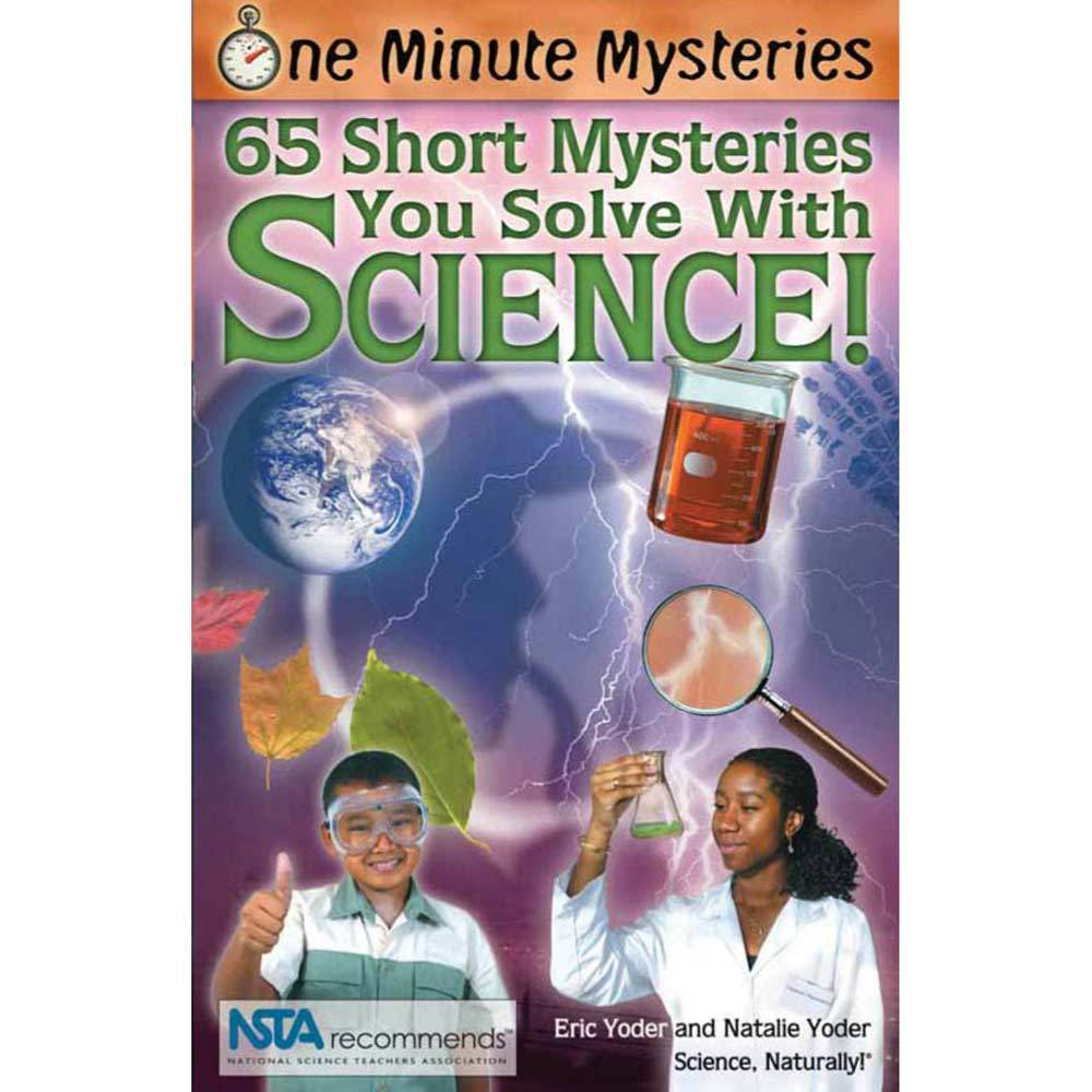 One Minute Mysteries: 65 Short Mysteries You Solve With Science!