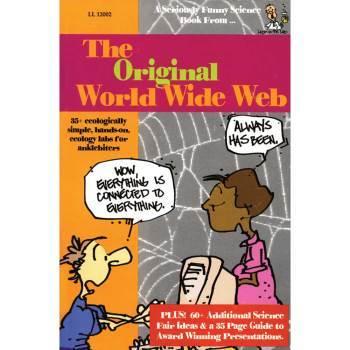 The Original World Wide Web - by Bryce Hixson